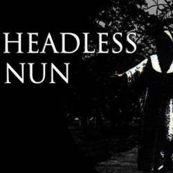 The Headless Nun: A Canadian Ghost Story