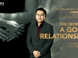 Join Pastor David Lai's Dharma sharing, The Secret of a Good Relationship! On Saturday, 18th February 2017 in Kechara Forest Retreat