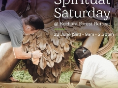 Highlights of SPIRITUAL SATURDAY 周六修行游亮点: 22June. 6月22日
