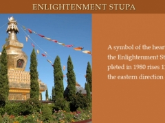 A symbol of the heart of the Buddha, the Enlightenment Stupa was completed in 1980 rises 113 feet high in the eastern direction of the mandala.