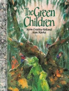The Green Children by Kevin Crossley-Holland and Alan Marks