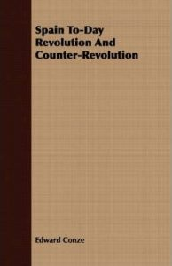 Spain To-day: Revolution and Counter Revolution (Martin Secker and Warburg, 1936)