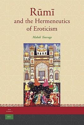 Rumi and the Hermeneutics of Eroticism (click to download PDF)