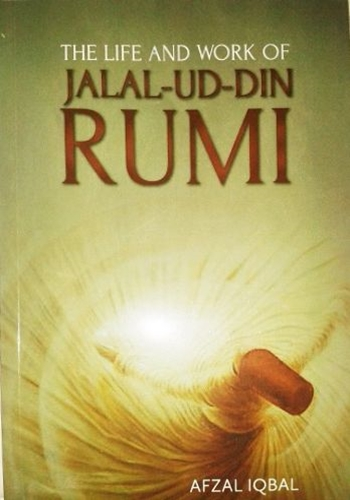 The Life and Work of Jalal ad-Din Rumi (click to download PDF)