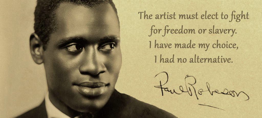 Powerful statement by Paul Robeson that lead the way he lived