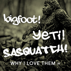 Bigfoot, Yeti, Sasquatch